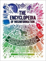 The Encyclopedia of Misinformation | Rex Sorgatz |