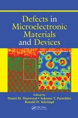 Defects in Microelectronic Materials and Devices | Daniel Fleetwood |