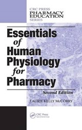 Essentials of Human Physiology for Pharmacy | Mccorry, Laurie Kelly, Ph.D. |