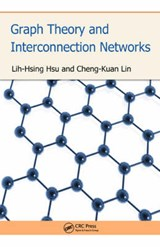 Graph Theory And Interconnection Networks | Lih-Hsing Hsu; Cheng-Kuan Lin |