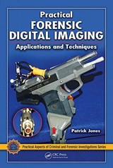Practical Forensic Digital Imaging | Patrick Jones |