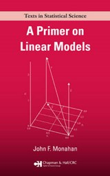 A Primer on Linear Models | John F. Monahan |