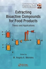 Extracting Bioactive Compounds for Food Products | Angela Meireles |