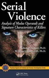 Serial Violence | Keppel, Robert D.; Birnes, William J. |