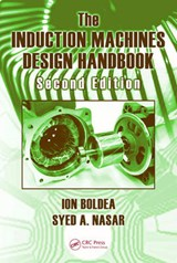The Induction Machines Design Handbook | Boldea, Ion ; Nasar, Syed A. |
