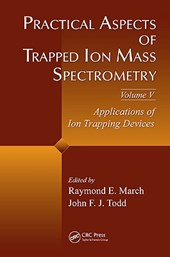 Practical Aspects of Trapped Ion Mass Spectrometry, Volume V |  |