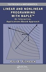 Linear and Nonlinear Programming with Maple | Paul E. Fishback |