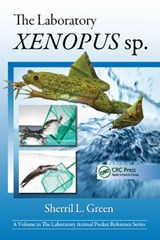 The Laboratory Xenopus sp | Green, Sherril L., Ph.D. |