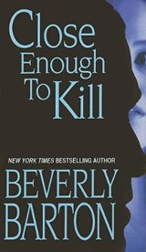 Close Enough to Kill | Beverly Barton |