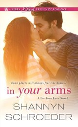 In Your Arms | Shannyn Schroeder |