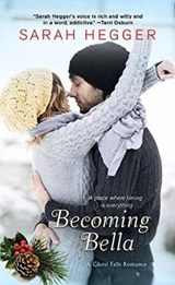 Becoming Bella | Sarah Hegger |