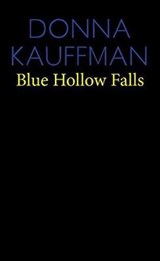 Blue Hollow Falls | Donna Kauffman |
