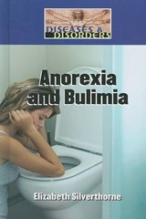 Anorexia and Bulimia | Elizabeth Silverthorne |