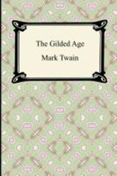 The Gilded Age | Twain, Mark ; Warner, Charles Dudley |