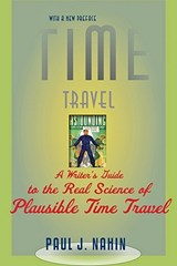 Time Travel - A Writer's Guide to the Real Science  of Plausible Time Travel | Paul J Nahin |
