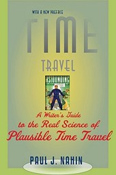 Time Travel - A Writer's Guide to the Real Science  of Plausible Time Travel