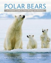 Polar Bears - A Complete Guide to Their Biology and Behavior | Andrew E. Derocher |