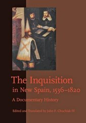 The Inquisition in New Spain, 1536-1820 - A Documentary History |  |