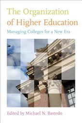 The Organization of Higher Education - Managing Colleges for a New Era