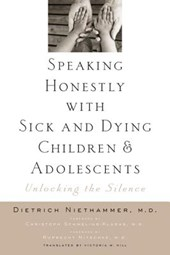 Speaking Honestly with Sick and Dying Children and Adolescents - Unlocking the Silence