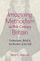Imagining Methodism in Eighteenth-Century Britain