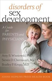 Disorders of Sex Development - A Guide for Parents  and Physicians