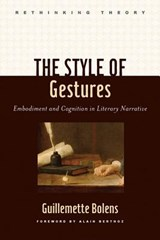 The Style of Gestures - Embodiment and Cognition in Literary Narrative | Guillemette Bolens |