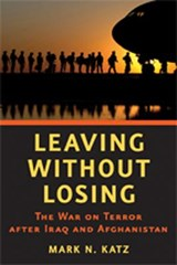 Leaving Without Losing - The War on Terror after Iraq and Afghanistan | Mark N. Katz |