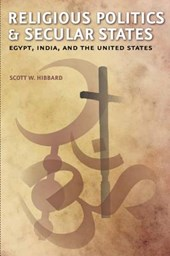Religious Politics and Secular States - Egypt, India and the United States