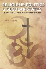 Religious Politics and Secular States - Egypt, India and the United States | Scott W. Hibbard |