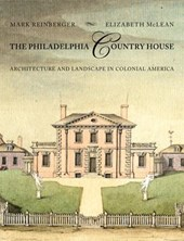 The Philadelphia Country House - Architecture and Landscape in Colonial America