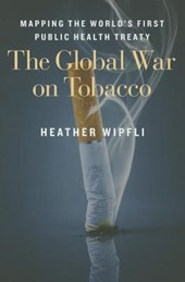 The Global War on Tobacco - Mapping the World`s First Public Health Treaty