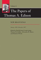 The Papers of Thomas A. Edison - New Beginnings, January 1885-December | Thomas A. Edison; Paul B. Israel; Louis Carlat; Theresa M. Collins; Alexandra R. Rimer; Daniel J. Weeks |