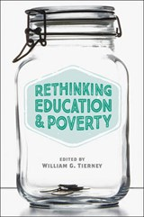 Rethinking Education and Poverty | TIERNEY,  William G. |