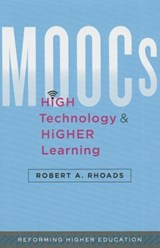 MOOCs, High Technology, and Higher Learning | Robert A. Rhoads |