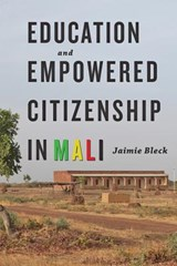 Education and Empowered Citizenship in Mali | Jaimie Bleck |