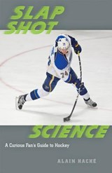 Slap Shot Science | Alain Haché |