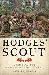 Hodges` Scout - A Lost Patrol of the French and Indian War