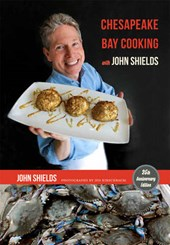 Chesapeake Bay Cooking with John Shields | John Shields |