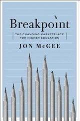 Breakpoint - The Changing Marketplace for Higher Education | Jon Mcgee |