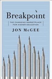 Breakpoint - The Changing Marketplace for Higher Education
