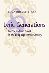 Lyric Generations - Poetry and the Novel in the Long Eighteenth Century | G. Gabrielle Starr |