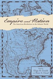 Empire and Nation - The American Revolution in the Atlantic World