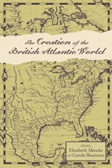 The Creation of the British Atlantic World | MANCKE,  Elizabeth |