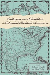 Cultures and Identities in Colonial British America | OLWELL,  Robert |