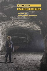 Silicosis - A World History | Paul-andré Rosental |