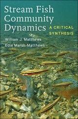 Stream Fish Community Dynamics - A Critical Synthesis | William J. Matthews |