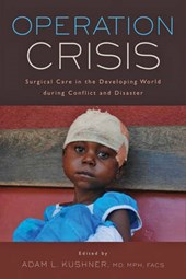 Operation Crisis - Surgical Care in the Developing World during Conflict and Disaster