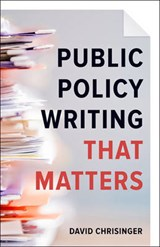 Public Policy Writing That Matters | David Chrisinger |