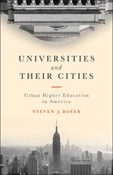 Universities and Their Cities - Urban Higher Education in America | Steven J. Diner |